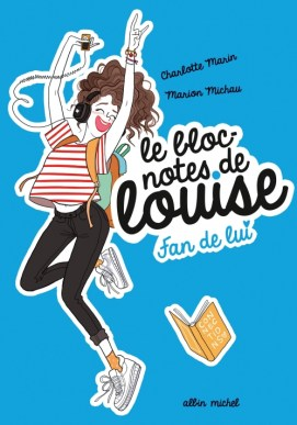 Couverture Le bloc-notes de Louise, tome 1 : Fan de lui