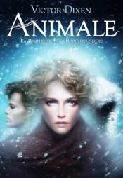 ANIMALE (TOME 2 : LA PROPHÉTIE DE LA REINE DES NEIGES)