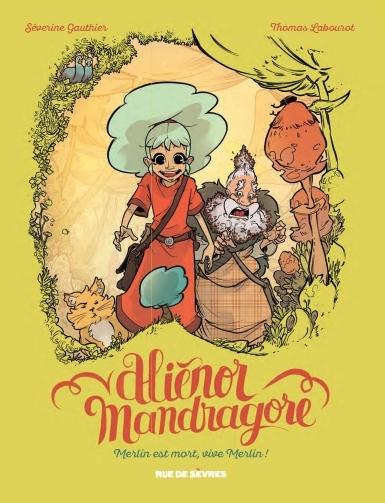 Couverture Aliénor Mandragore, tome 1: Merlin est mort, vive Merlin !