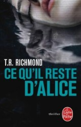Ce qu'il reste d'Alice de T. R. Richmond
