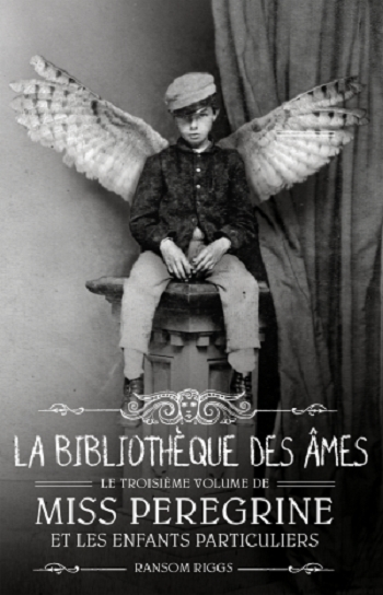 Couverture Miss Peregrine et les enfants particuliers, tome 3 : La bibliothèque des âmes de Ransom Rigg