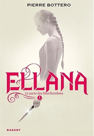 Couverture Le pacte des Marchombres, tome 1 : Ellana
