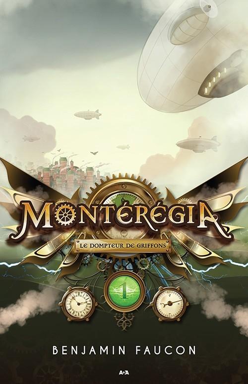 Couverture Montérégia, tome 1 : Le dompteur de griffons