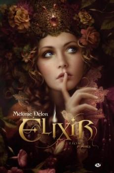 Elixir, tome 2 : Eclat d'ombres - Melanie Delon