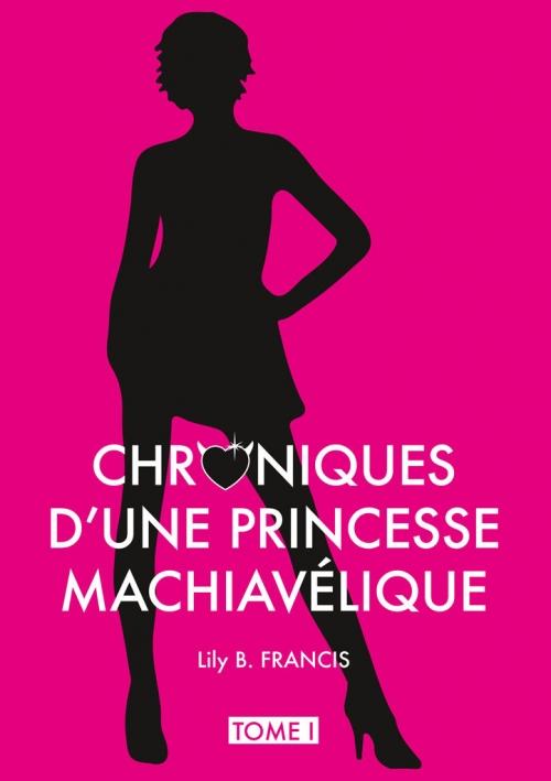 Couverture Chroniques d'une princesse machiavélique, tome 1 : Sans valentin