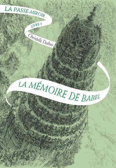 Couverture La Passe-Miroir, tome 3 : La Mémoire de Babel