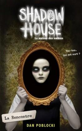 Couverture Shadow house : La maison des ombres, tome 1 : La rencontre