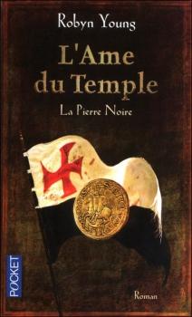 Couverture La Pierre noire, tome 2 de l'Âme du temple de Robyn Young