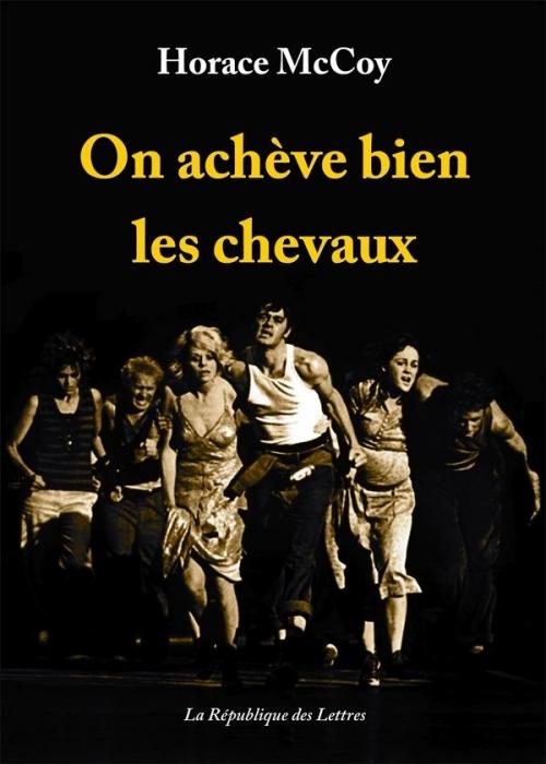 On Achève Bien Les Chevaux Livre : achève, chevaux, livre, Achève, Chevaux, Livraddict