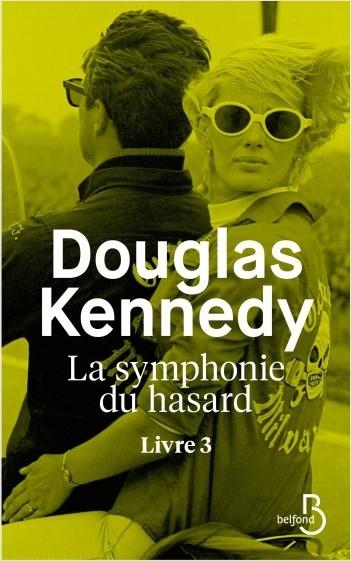 Douglas Kennedy La Symphonie Du Hasard Tome 4 : douglas, kennedy, symphonie, hasard, Symphonie, hasard,, Douglas, Kennedy, Carolivre