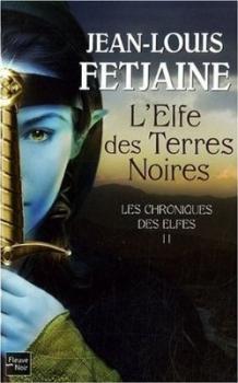 Couverture Les Chroniques des Elfes, tome 2 : L'Elfe des Terres Noires