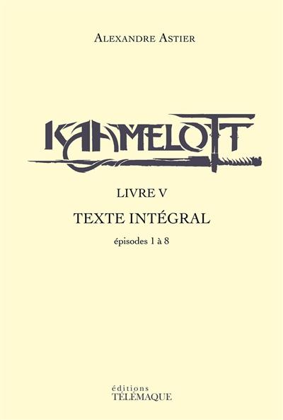 Kaamelott Livre 6 Tome 8 : kaamelott, livre, Kaamelott,, Scripts, Livre, Alexandre, Astier, ALittleBitDramatic