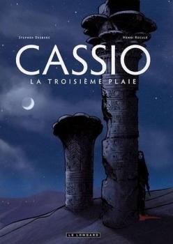 Couverture Cassio, tome 3 : La troisième plaie de Stephen Desberg et Henri Reculé