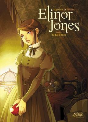 """""""Elinor Jones, tome 1 : Le bal d'hiver"""" d'Algésiras et Aurore"""