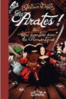 Couverture Les Pirates ! Une aventure avec les Romantiques de Gideon Defoe