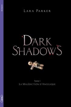 Couverture Dark Shadows, tome 1 : La Malédiction d'Angélique