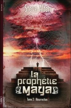 Couverture La prophétie Maya, tome 2 : Résurrection