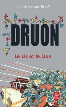 Couverture Les rois maudits, tome 6 : Le lis et le lion de Maurice Druon