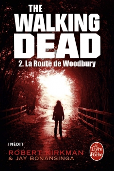 Couverture The Walking Dead (roman), tome 2 : La route de Woodbury