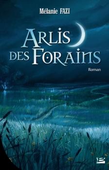 """Couverture """"Arlis des Forains"""" de Mélanie Fazi"""