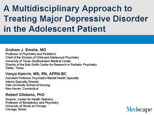 A Multidisciplinary Approach to Treating Major Depressive Disorder in the Adolescent Patient