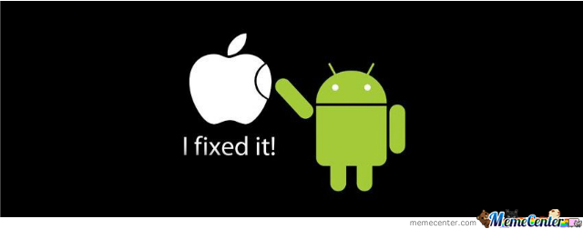 Android Fixed Apple By Randomshizzle Meme Center