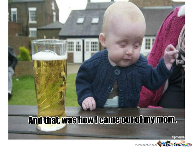Drunk Baby by dubstepgirl  Meme Center