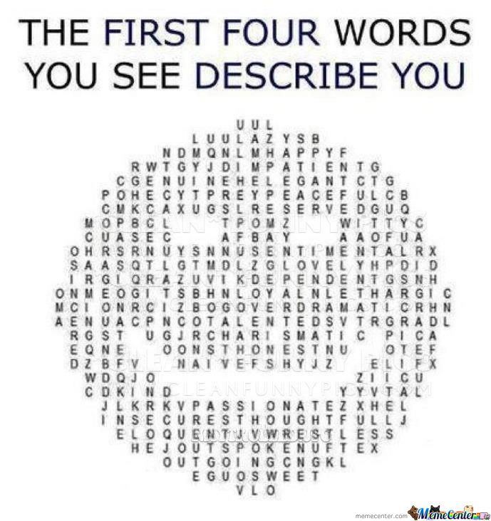 The First Four Words You See Describe You! by serg06