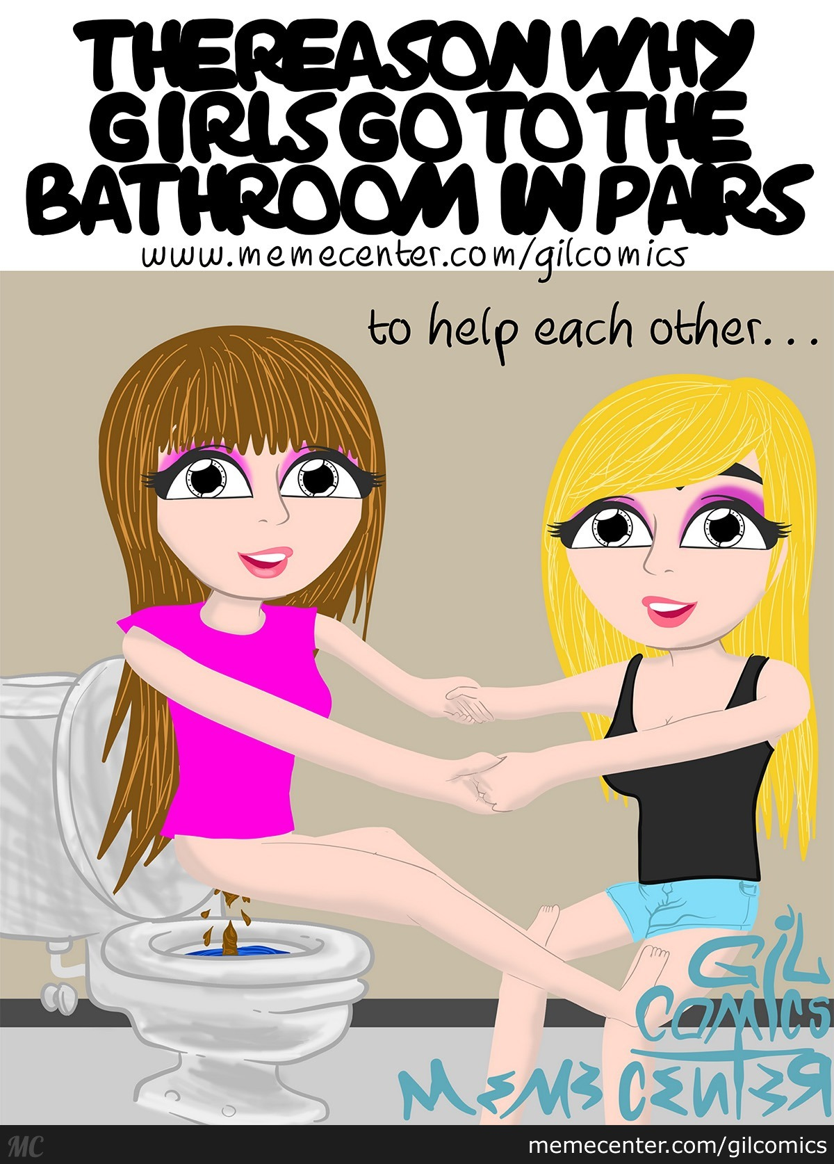 The Reason Why Girls Go To The Bathroom In Pairs by recyclebin  Meme Center