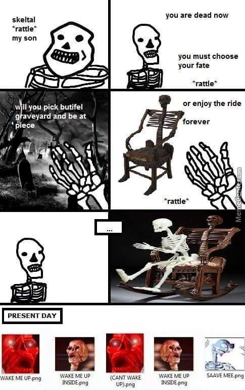 wake me up inside skeleton chair meme dining chairs at target before you go by mr skeltal center