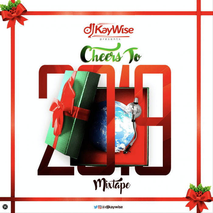 Djkaywise-Cheers to 2019 mix tape 1