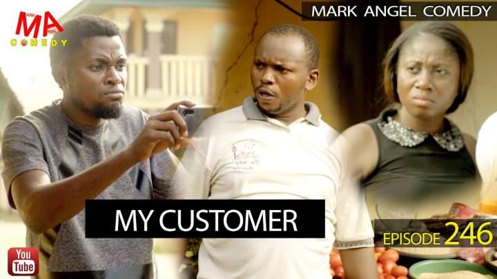 Mark Angel Comedy - Episode 246 (My Customer)