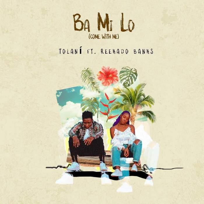 Tolani feat. Reekado Banks Ba Mi Lo (Come With Me) Download mp3 1