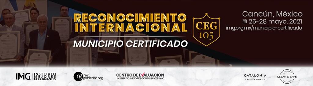 Reconocimiento Internacional Municipio Certificado CEG105 Instituto Mejores Gobernantes