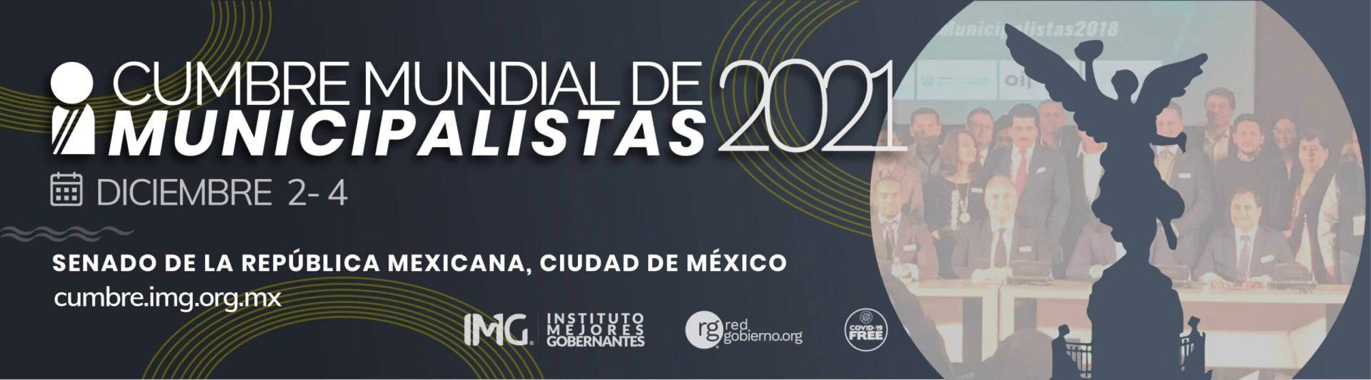 Cumbre Mundial de Municipalistas 2021 en Ciudad de México. Instituto Mejores Gobernantes A.C ¡Ya puedes registrarte!