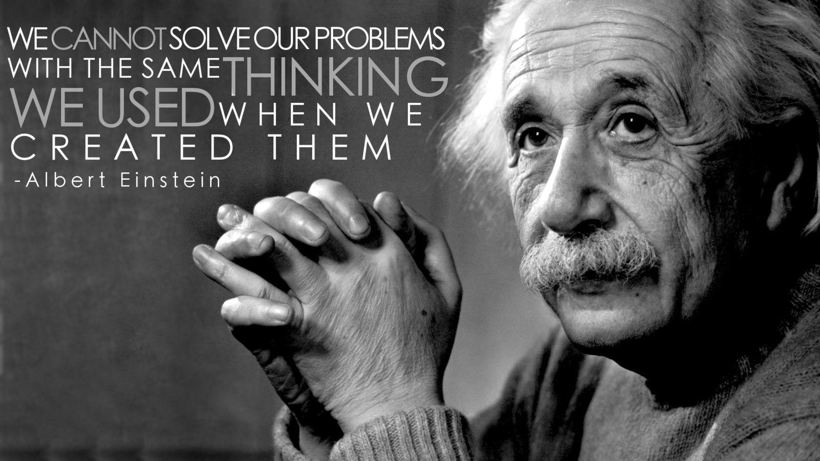 Afbeeldingsresultaat voor einstein quotes you cannot solve a problem