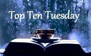 Top ten tuesday #6