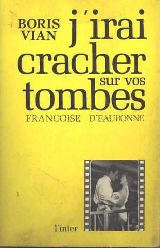 J'irai Cracher Sur Vos Tombes : j'irai, cracher, tombes, J'irai, Cracher, Tombes, Boris, Bulle, Manou