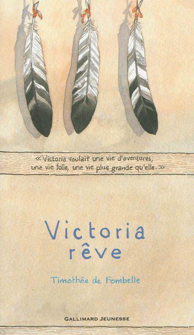 Victoria rêve de Timothée de Fombelle