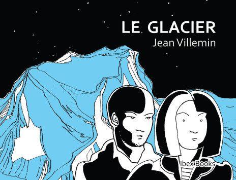 Le glacier, Jean Villemin, IbexBooks, 2015