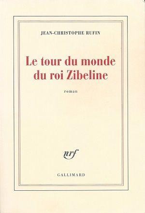 Le Tour Du Monde Du Roi Zibeline : monde, zibeline, Monde, Zibeline,, Jean-Christophe, Rufin, Francis, Richard
