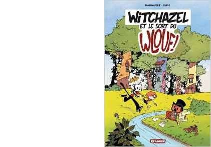 DARNAUDET - ELRIC : Witchazel et le sort du Wlouf.