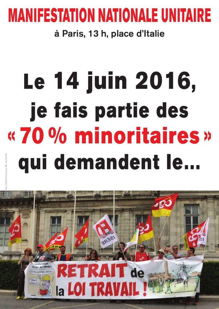 Dans 7 jours, c'est la MANIFESTATION NATIONALE UNITAIRE contre la loi travail, le 14 juin à PARIS