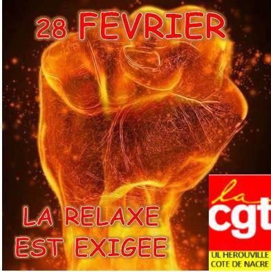 28 FEVRIER A CAEN : LA CGT EXIGE LA RELAXE