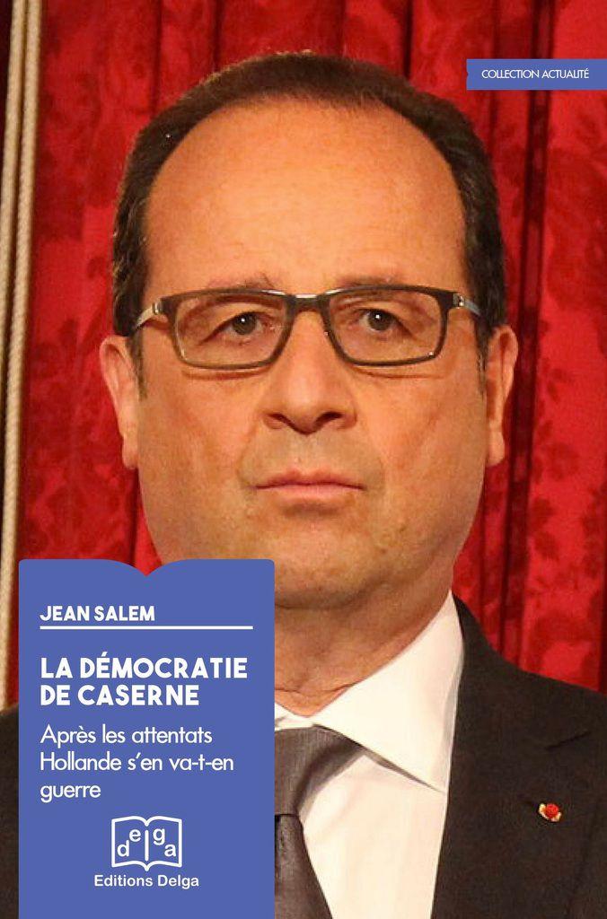 LIVRE : [à paraître au 30 janvier 2016] « La Démocratie de caserne » de Jean Salem