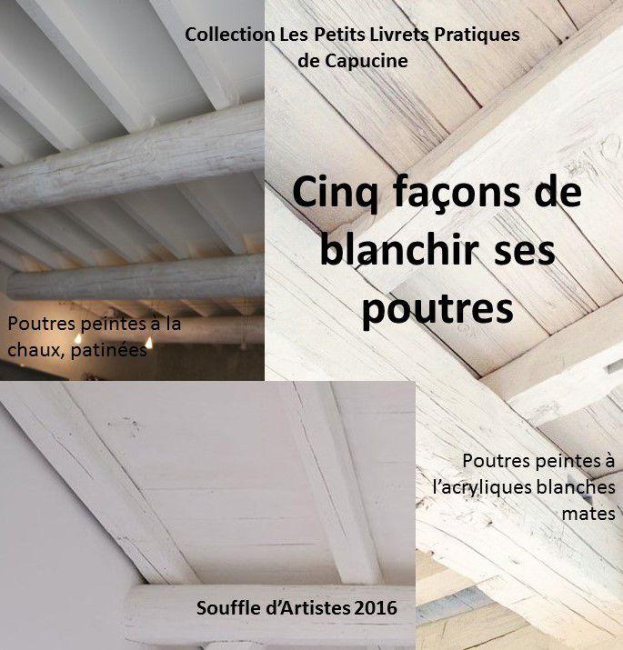 Blanchir Poutres Peintures Et Enduits Naturelles Et A L Ancienne