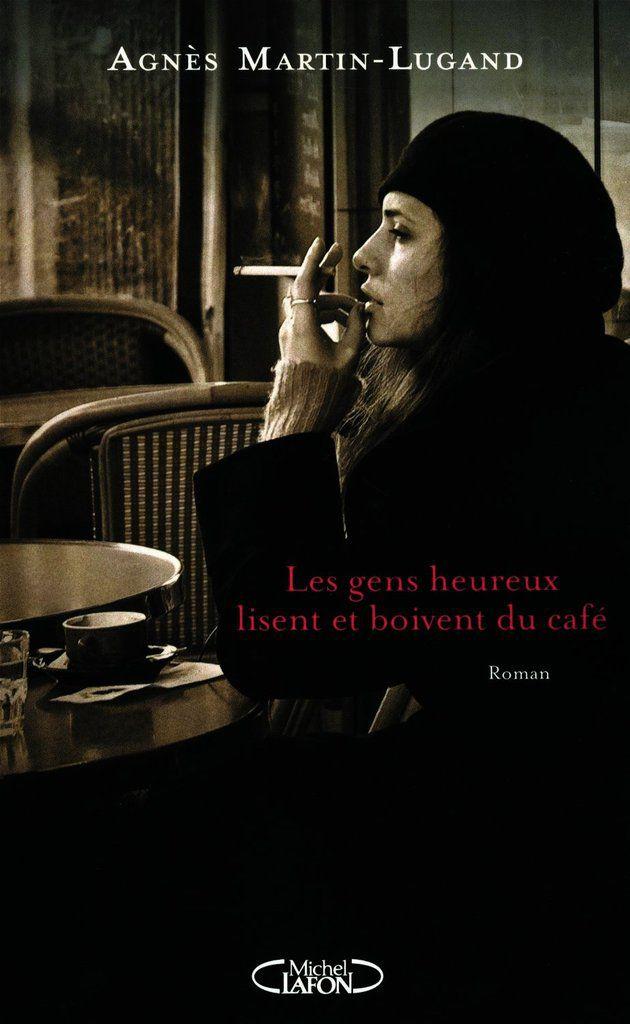 Les Gens Heureux Lisent Et Boivent Du Café Suite : heureux, lisent, boivent, café, suite, Heureux, Lisent, Boivent, Café, Agnès, Martin-Lugand, Marie-Nel