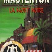 La mort noire / Graham Masterton - Chroniques des mondes hallucinés