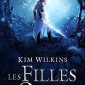 [Chronique] Les filles de l'orage, de Kim Wilkins - Chroniques des mondes hallucinés