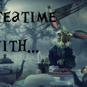 It's always teatime! #1 - Chroniques des mondes hallucinés
